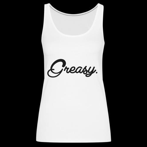 Greasy T-Shirt - Vrouwen Premium tank top