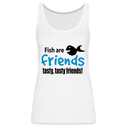Fisk er venner - Premium singlet for kvinner