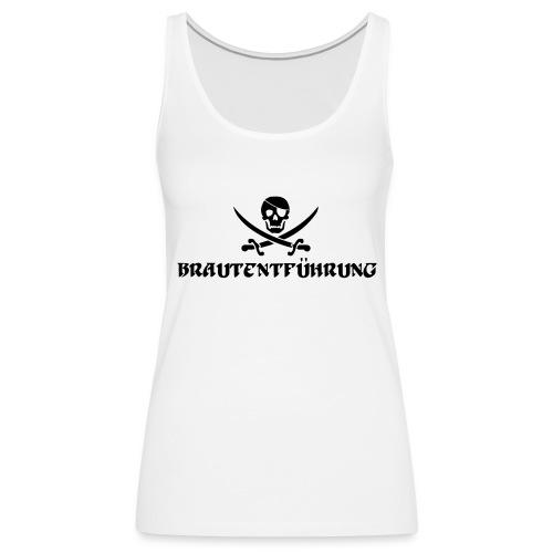 Brautentführung Piratenflagge Junggesellinnen - Frauen Premium Tank Top