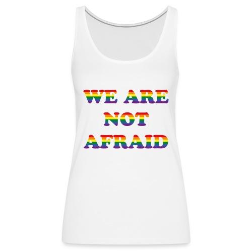 We are not afraid - Women's Premium Tank Top