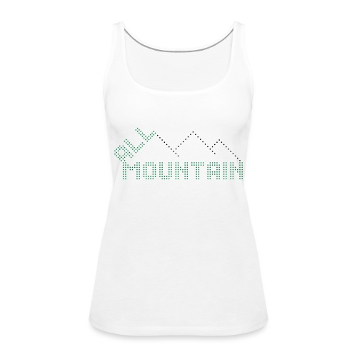 ALL MOUNTAIN - Frauen Premium Tank Top