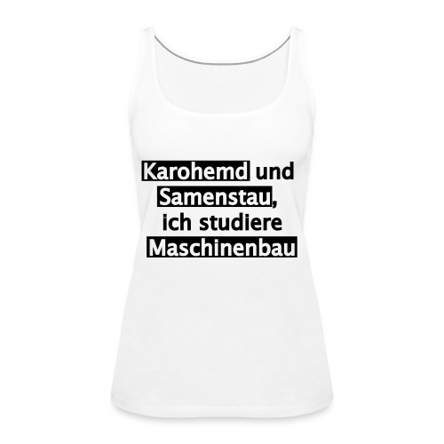 Student--Maschinenbau--T-Shirt--Spruch--white - Frauen Premium Tank Top