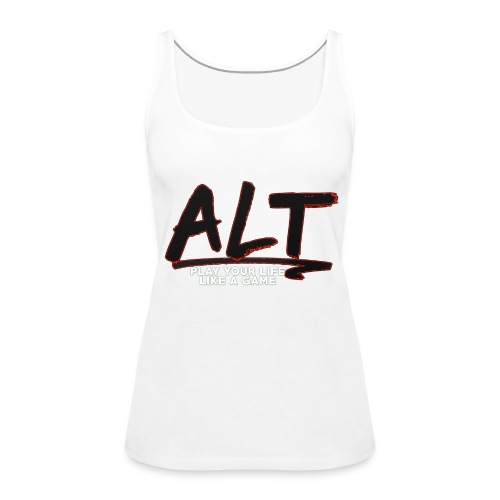 ALT Collection Special RED PLAY YOUR LIFE - Débardeur Premium Femme
