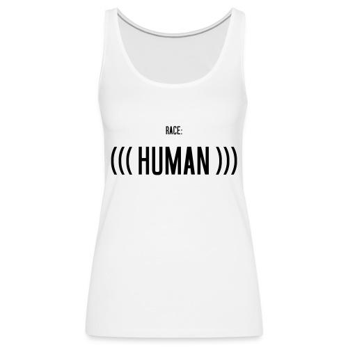 Race: (((Human))) - Frauen Premium Tank Top