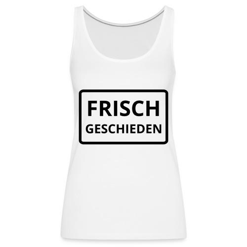 frisch geschieden - Frauen Premium Tank Top