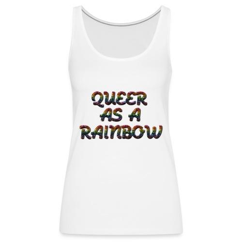 Queer as a Rainbow - Vrouwen Premium tank top
