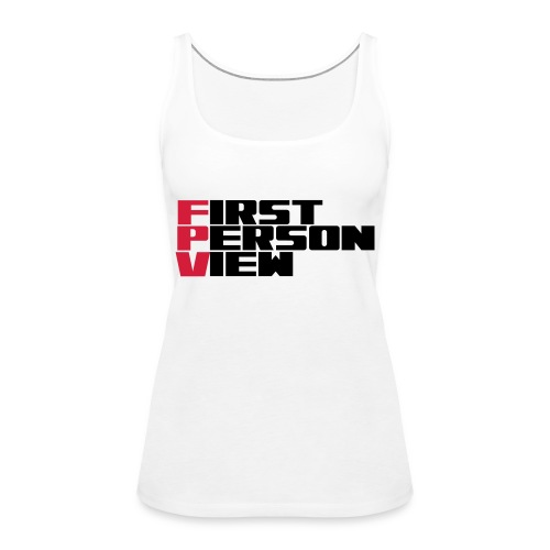 First Person View - Women's Premium Tank Top