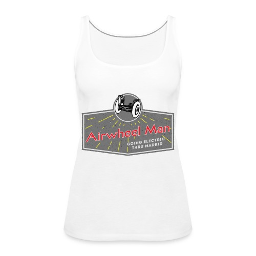 AIRWHEEL MAN - Going Electric Thru Madrid - Camiseta de tirantes premium mujer