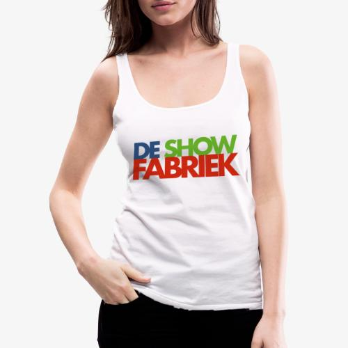 De Showfabriek - Vrouwen Premium tank top