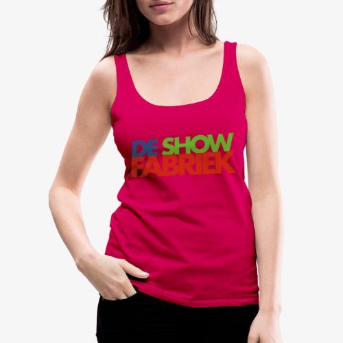 De Showfabriek - Vrouwen Premium tank top