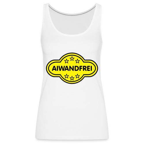AIWANDFREI - Frauen Premium Tank Top