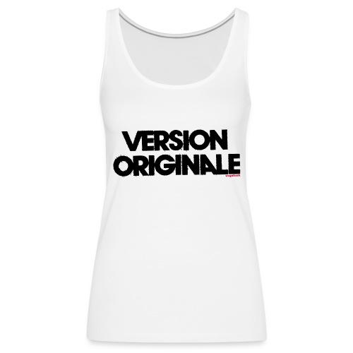 Version Original - Débardeur Premium Femme
