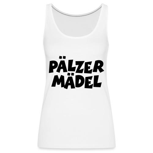 Pälzer Mädel - Pfälzer Mädchen aus der Pfalz - Frauen Premium Tank Top