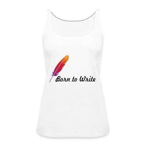 Born to write - Women's Premium Tank Top