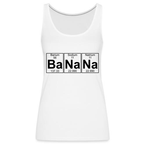 Ba-Na-Na (banana) - Full - Women's Premium Tank Top