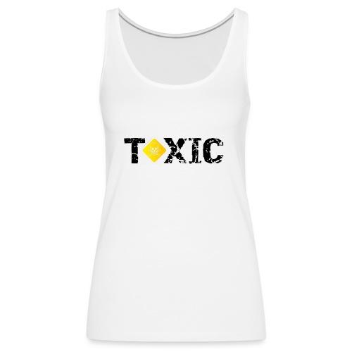 TOXIC - Débardeur Premium Femme