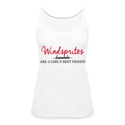 Windsprite are a girls best friend - Frauen Premium Tank Top