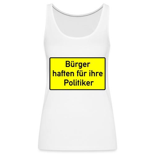schild_buerger_haften_400 - Frauen Premium Tank Top