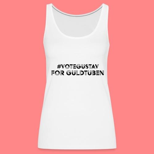 #VoteGustavForGuldtuben - Premiumtanktopp dam