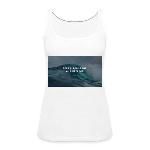 Relax Shirts - Frauen Premium Tank Top