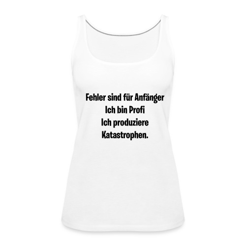 Fehler sind für Anfänger! - Frauen Premium Tank Top