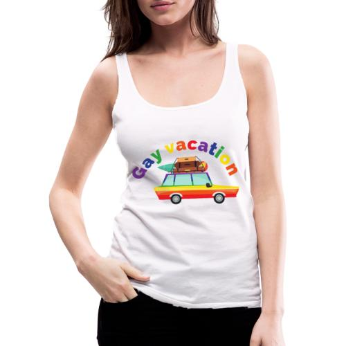 Gay Vacation | LGBT | Pride - Frauen Premium Tank Top