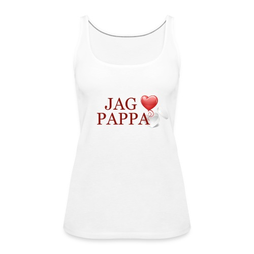 Jag älskar pappa - Premiumtanktopp dam