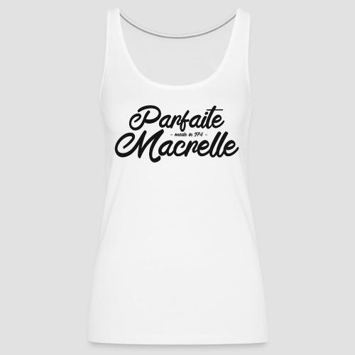 Parfaite Macrelle 2020 - Débardeur Premium Femme