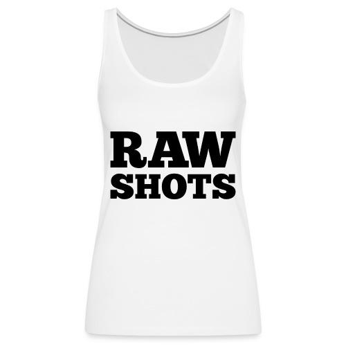RAW Shots - Vrouwen Premium tank top