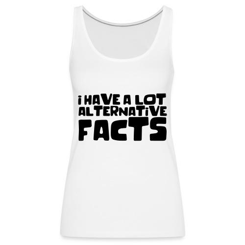 Alternative facts - Women's Premium Tank Top