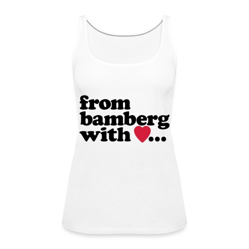 From Bamberg With Love - Frauen Premium Tank Top
