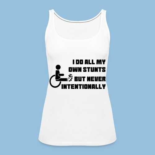 I do all my own stunts 004 - Vrouwen Premium tank top