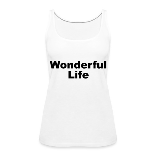 WonderfulLife - Frauen Premium Tank Top