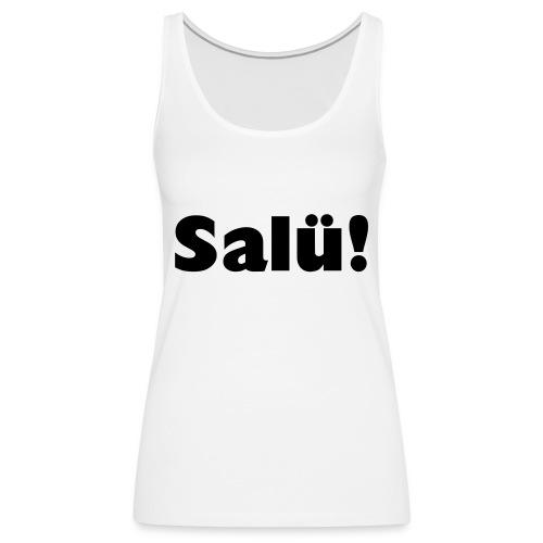 Salü! - PrintShirt.at - Frauen Premium Tank Top