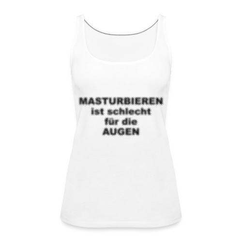 Masturbieren für helle Shirts - PrintShirt.at - Frauen Premium Tank Top