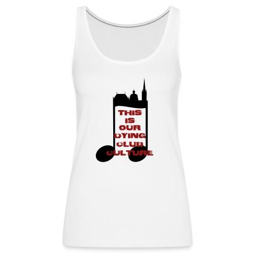 club culture dying - Frauen Premium Tank Top