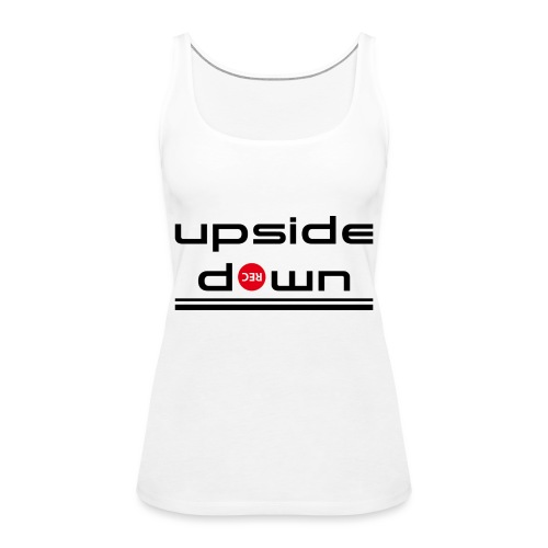 UpSideDown - Vrouwen Premium tank top