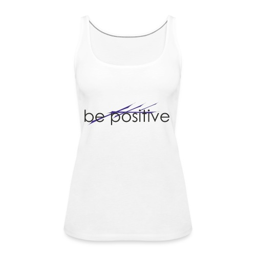 bepositive spread - Frauen Premium Tank Top