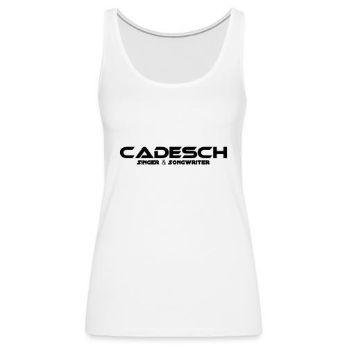 Cadesch - Frauen Premium Tank Top