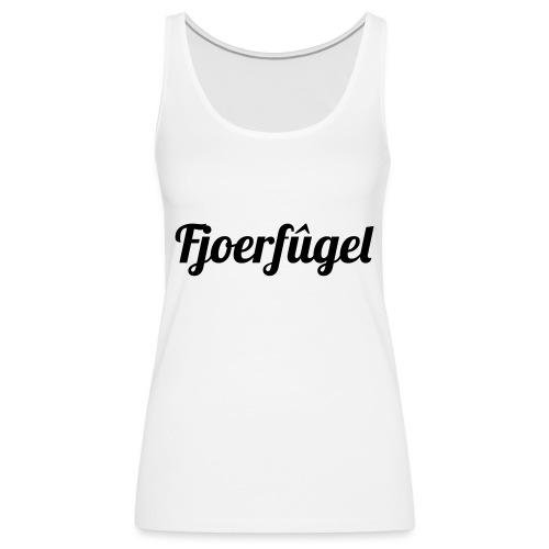 fjoerfugel - Vrouwen Premium tank top