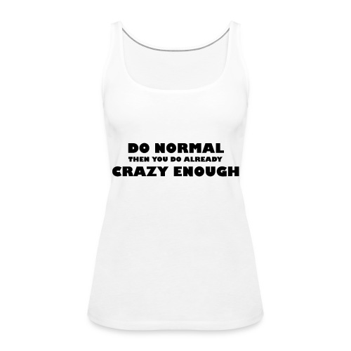 Do normal - Vrouwen Premium tank top