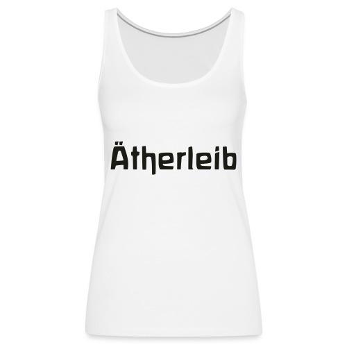 Ätherleib - Frauen Premium Tank Top