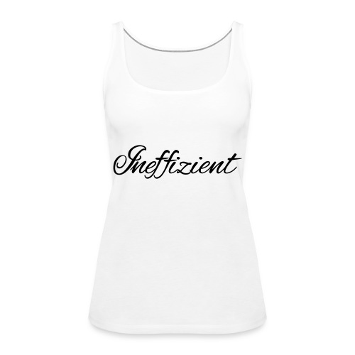 Ineffizient - Seven of Nine Spruch - Frauen Premium Tank Top