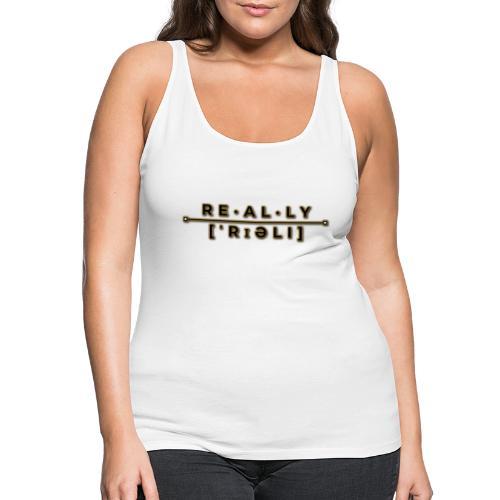 really slogan - Frauen Premium Tank Top