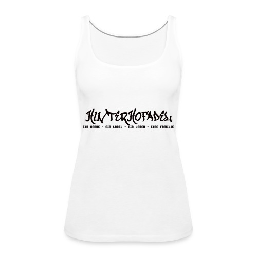 HINTERHOFADEL - SHIRT - Frauen Premium Tank Top