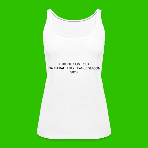 Toronto On Tour - Black - Women's Premium Tank Top