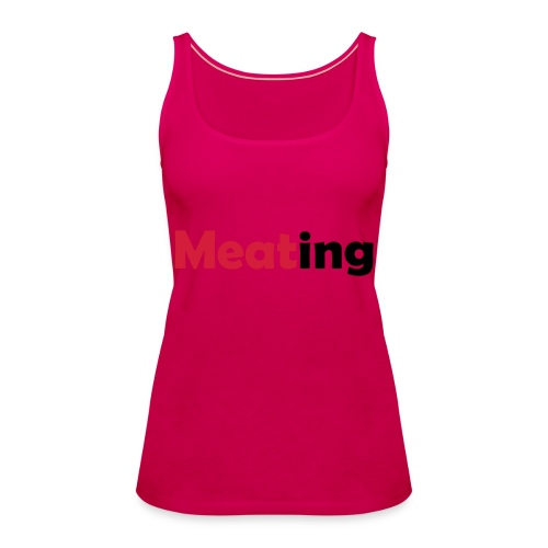 Meating - Frauen Premium Tank Top