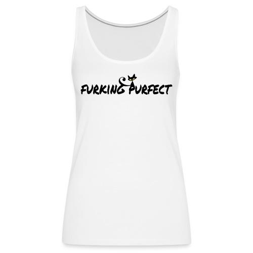 FURKING PURFECT - Vrouwen Premium tank top