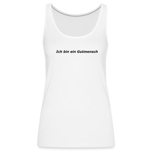 Gutmensch - Frauen Premium Tank Top