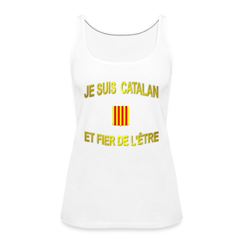 Tee-Shirt supporter du pays CATALAN - Débardeur Premium Femme